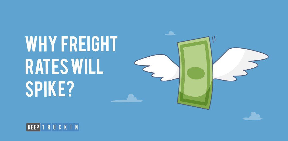 Why Freight Rates Will Spike