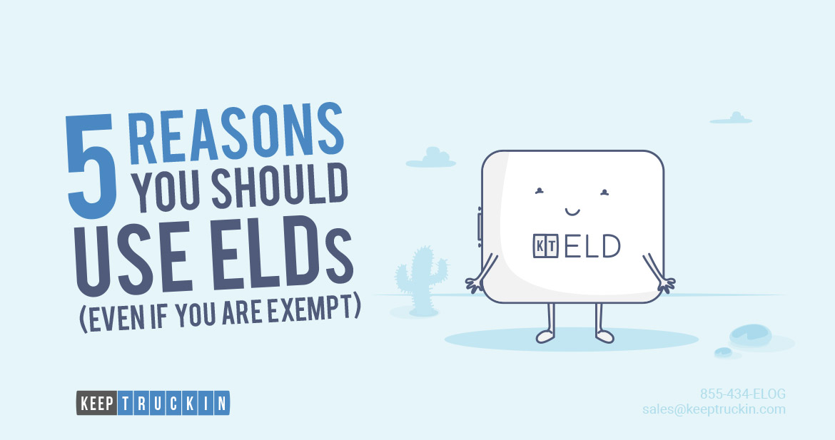 5 Reasons You Should Use ELDs (Even If You Are Exempt)
