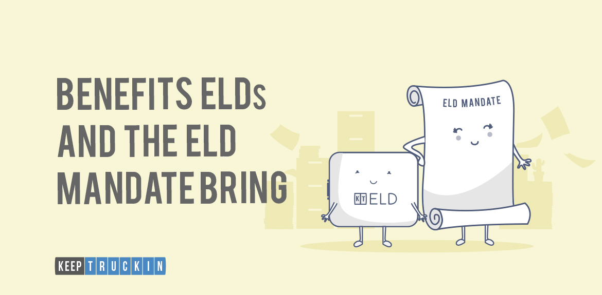 The ELD Mandate brings a lot of benefits for CMV truck drivers and fleets