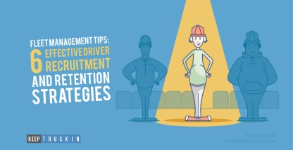 6 Effective Driver Recruitment and Driver Retention Strategies