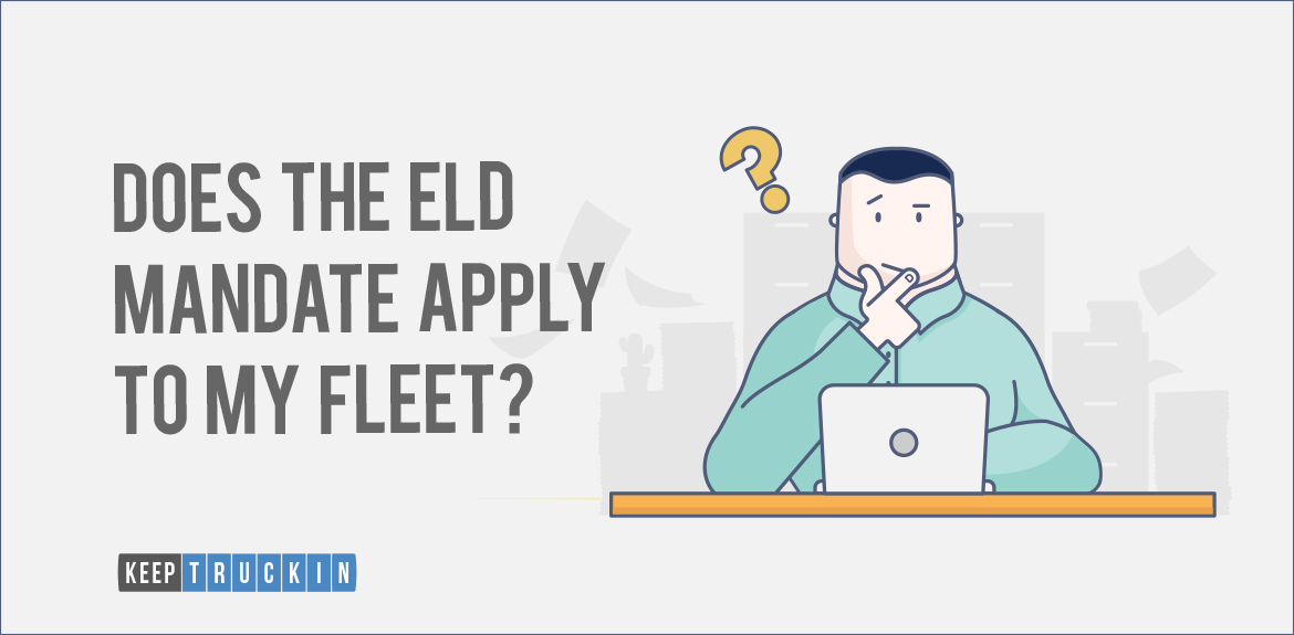 Does the ELD mandate apply to my fleet?