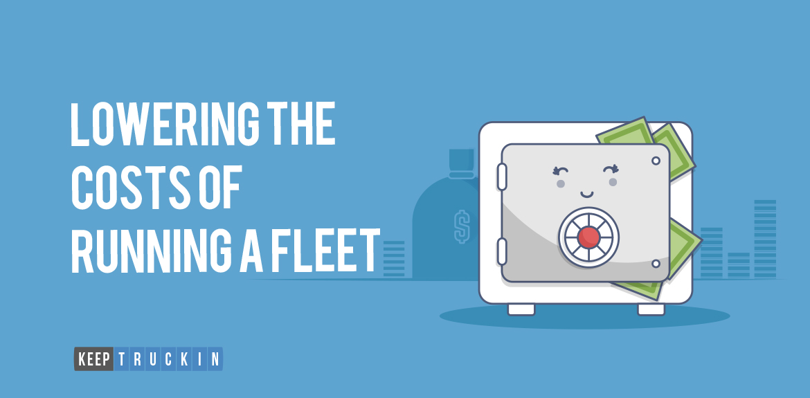 Lowering the Costs of Running a Fleet