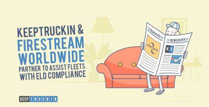 KeepTruckin and FireStream Worldwide Partner to Assist Fleets with ELD Compliance