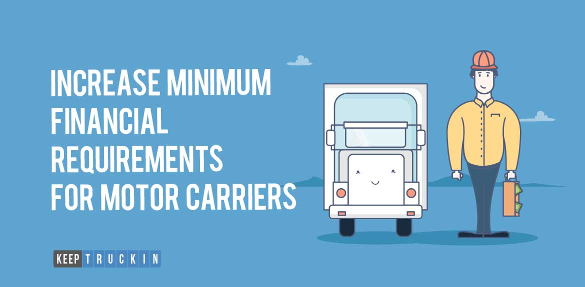 Increase Minimum Financial Requirements for Motor Carriers