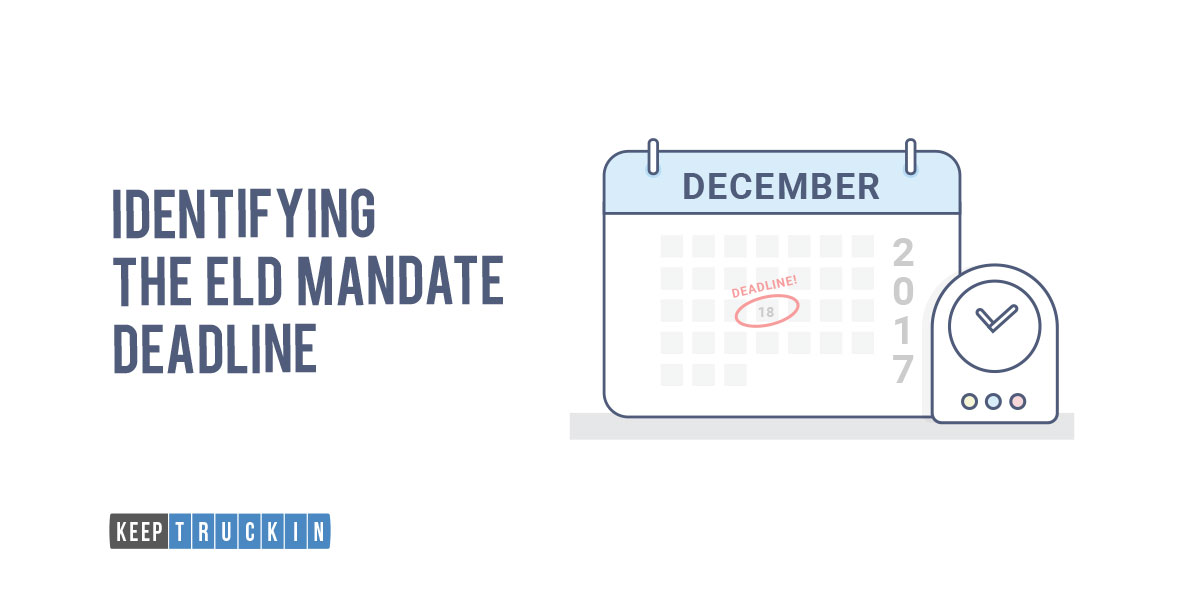 Identifying the ELD Mandate Deadline