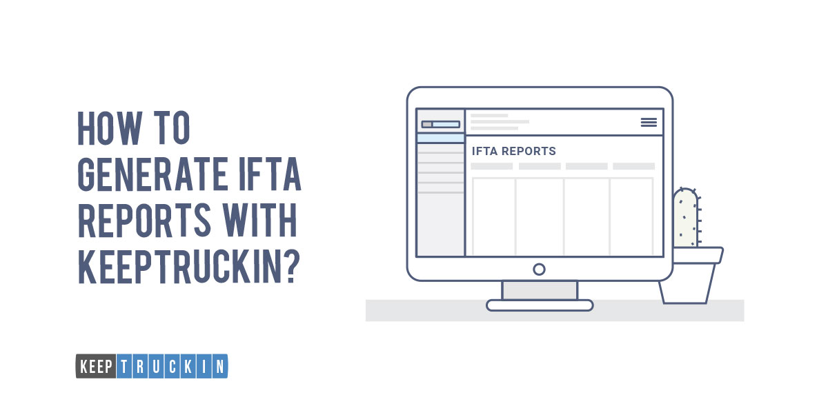 How to Generate IFTA Reports with KeepTruckin