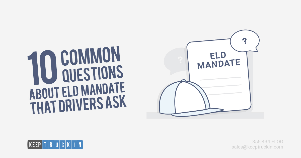 10 Common Questions About ELD Mandate that Drivers Ask