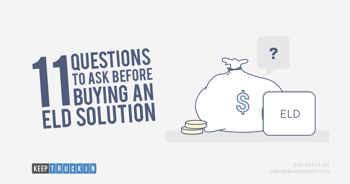 11 Questions to Ask Before Buying an ELD Solution