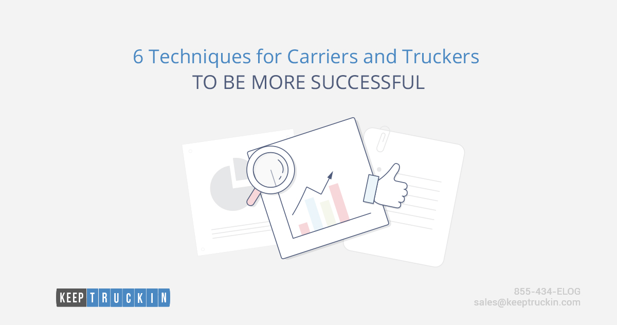 6 Techniques for Carriers and Truckers to Be More Successful