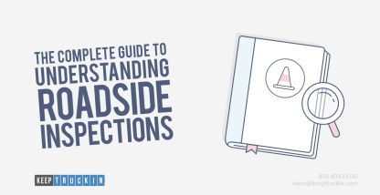 The Complete Guide to Understanding Roadside Inspections