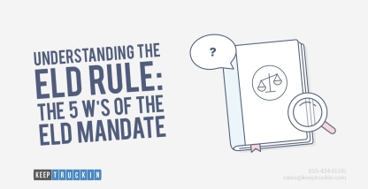 Understanding the ELD Rule: The 5 W's of the ELD Mandate
