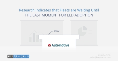 Research Indicates that Fleets are Waiting Until the Last Moment For ELD Adoption