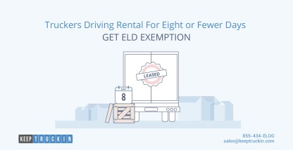 Truckers Driving Rental For Eight or Fewer Days Get ELD Exemption