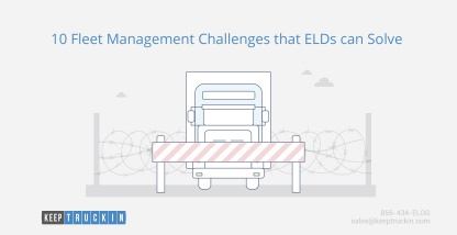 10 Fleet Management Challenges that ELDs Can Solve