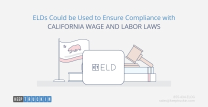 ELDs Could be Used to Ensure Compliance with California Wage and Labor Laws