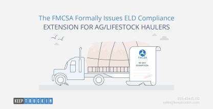 The FMCSA Formally Issues ELD Compliance Extension for Ag/Livestock Haulers