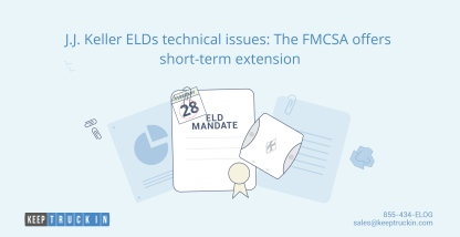 J.J. Keller ELDs technical issues: The FMCSA offers a short-term extension