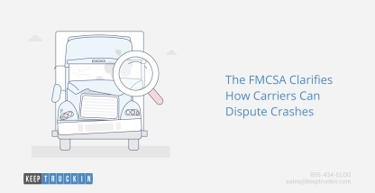 The FMCSA clarifies how carriers can dispute crashes