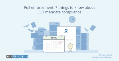 Full enforcement: 7 things to know about ELD mandate compliance