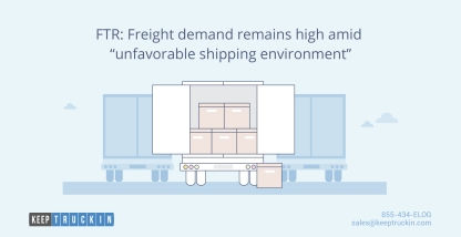 "FTR: Freight demand remains high amid ""unfavorable shipping environment"""
