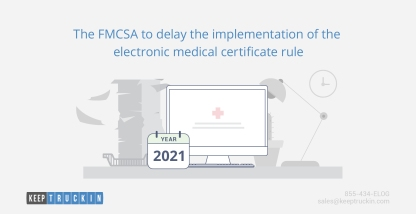 The FMCSA to delay the implementation of the electronic medical certificate rule