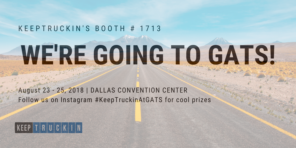 KeepTruckin will be at the Great American Trucking Show (GATS) 2018