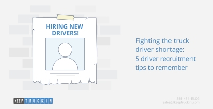Fighting the truck driver shortage: 5 driver recruitment tips to remember